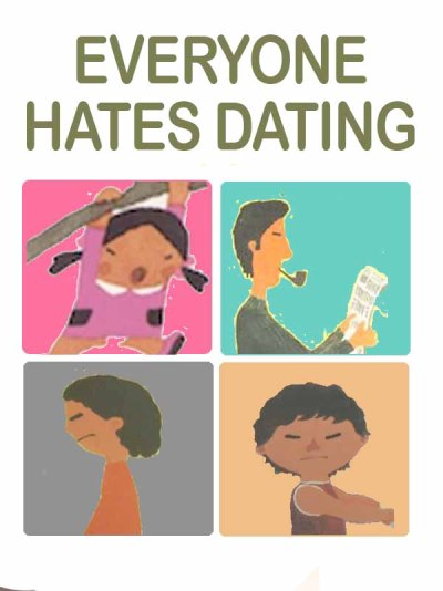 8everyone hates dating